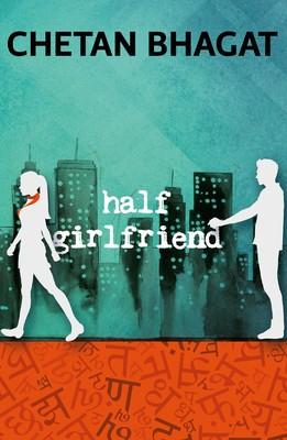 Half Girlfriend (English) By Chetan Bhagat 15 % off