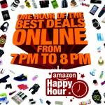 Amazon Happy Hour-Great Deals of the Week