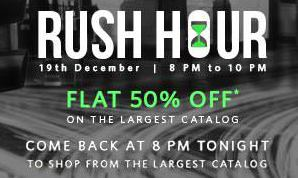 Rush Hour Flat 50% from 8PM - 10PM