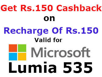 Rs.150 Cashback on Recharge of Rs.150 For Microsoft Lumia 535