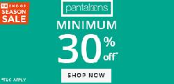 Pantaloons Flat 30% OFF + Rs 250 OFF on Rs 1000.