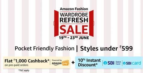 Amazon wardrobe refresh sale | Flat Rs 1000/- cashback + 10% instant