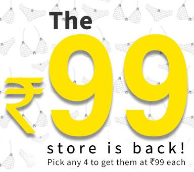Clovia Rs 99 store - Pick any 4 items to get them at Rs 99/- each