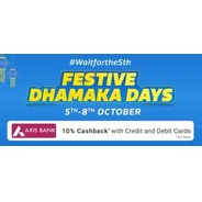 Get 5th-8th Oct. - Flipkart Festive Dhamakha Days Sale + Extra 10% Cashback With Axis bank Card | Fl