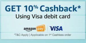 Get  First Cashless Order with Visa Debit Card 10% Cashback | Amazon Offer