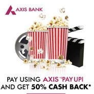 Get Get 50% Cashback Upto Rs.100 On Using Axis Bank UPI Transactions | pvrcinemas Offer