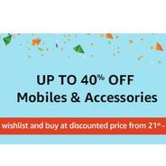 Get Mobiles & Accessories Upto 40% OFF | Amazon Offer