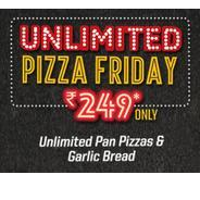 Get Only Friday - Unlimited Pizzas and Garlic Bread at Rs.249 at Rs 249 | PizzaHut Offer
