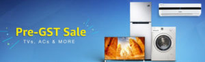 Get  Pre-GST Sale on TVs & Fridge Ac and more | Amazon Offer