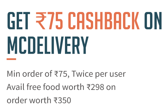 Get Rs 75/- Cashback on McDelivery on Min Order of Rs 75/-