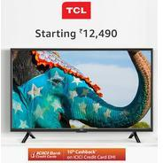 Get TCL Televisions Start Rs.12490 + Extra 10% Cashback on ICICI Credit Card EMI | Amazon Offer