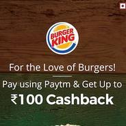 Get Upto Rs.100 Cashback When You Pay Using Paytm at Burger King | paytmmall Offer