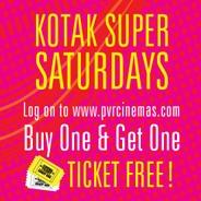 Kotak Super Saturdays Offer - Buy 1 Ticket & Get 1 Free on Movie Tickets   pvrcinemas Offer