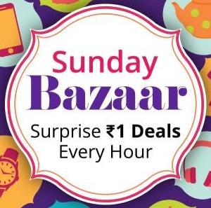 Paytm Sunday Bazaar, Surprise Rs 1 deals every hour